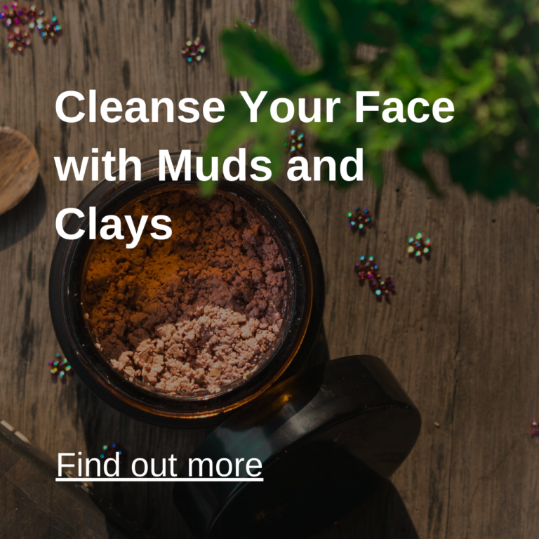 Cleanse Your Face with Muds and Clays
