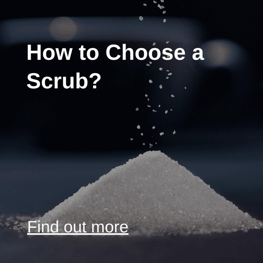 How to Choose a Scrub